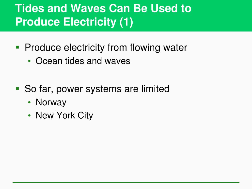 Tides and Waves Can Be Used to Produce Electricity (1)