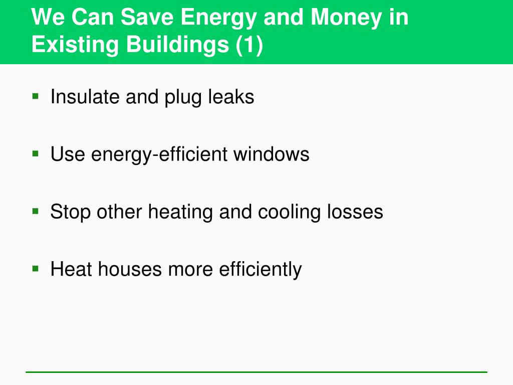 We Can Save Energy and Money in Existing Buildings (1)
