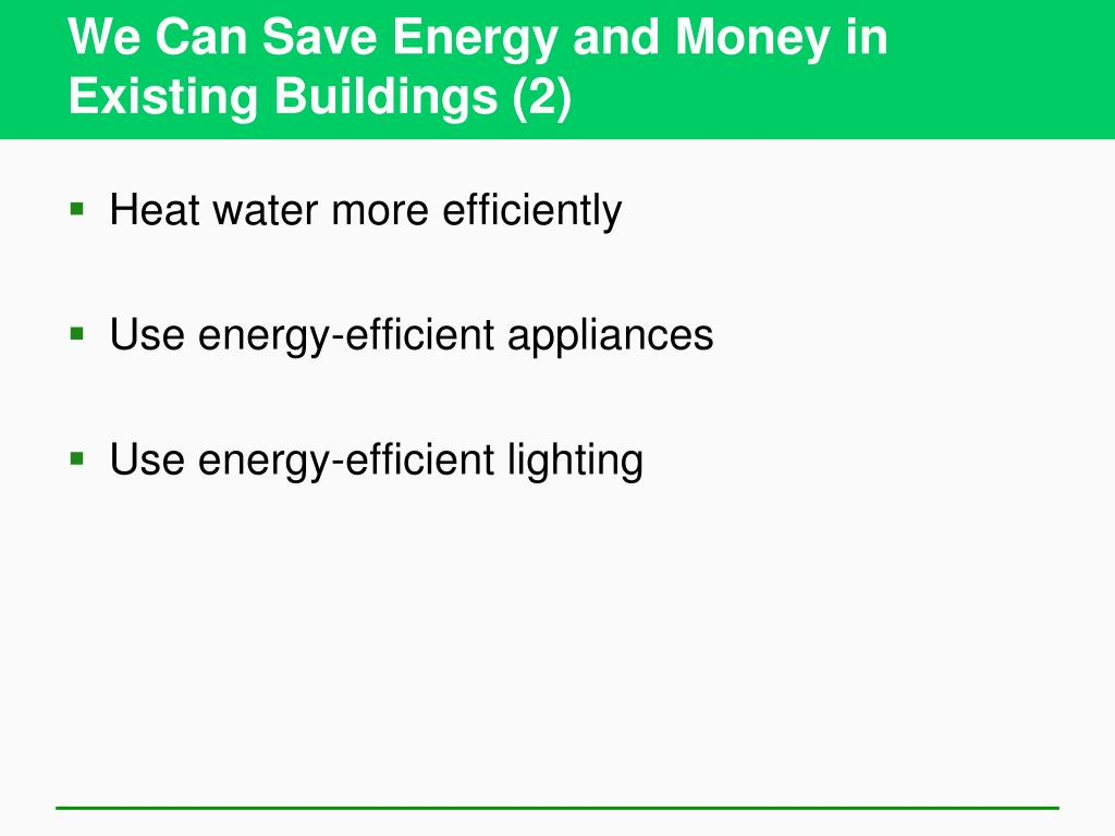 We Can Save Energy and Money in Existing Buildings (2)