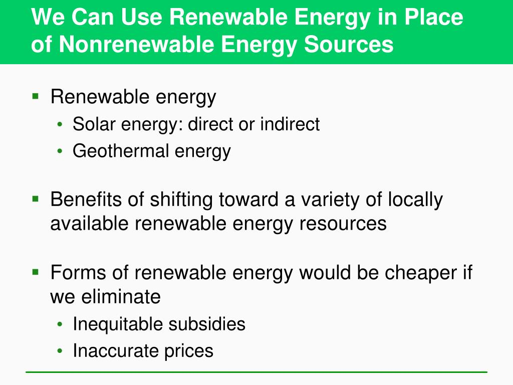 We Can Use Renewable Energy in Place of Nonrenewable Energy Sources