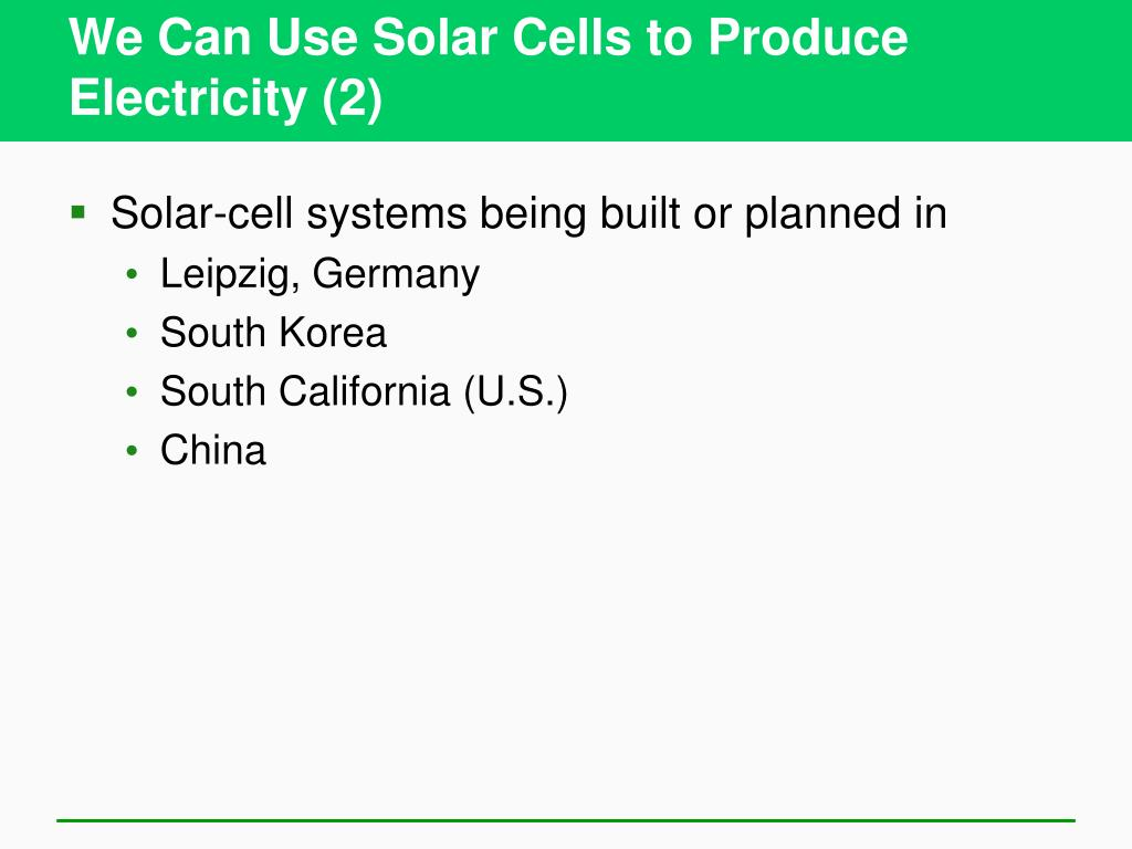 We Can Use Solar Cells to Produce Electricity (2)