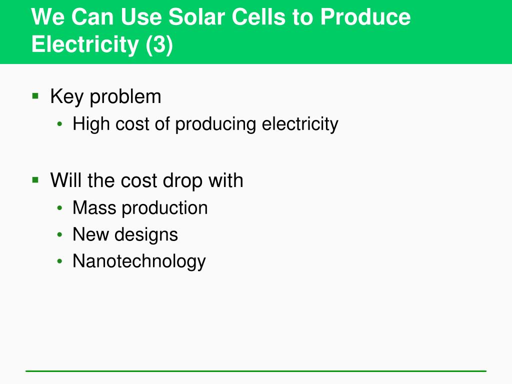 We Can Use Solar Cells to Produce Electricity (3)