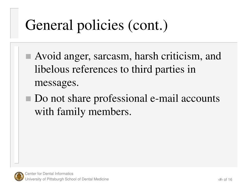 General policies (cont.)