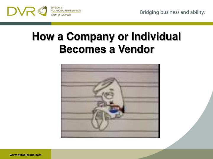 How a Company or Individual Becomes a Vendor