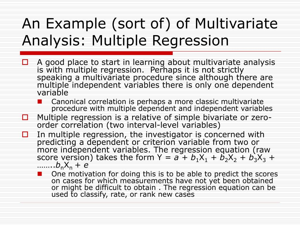 An Example (sort of) of Multivariate Analysis: Multiple Regression