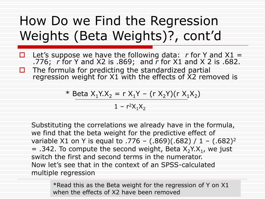 How Do we Find the Regression Weights (Beta Weights)?, cont'd