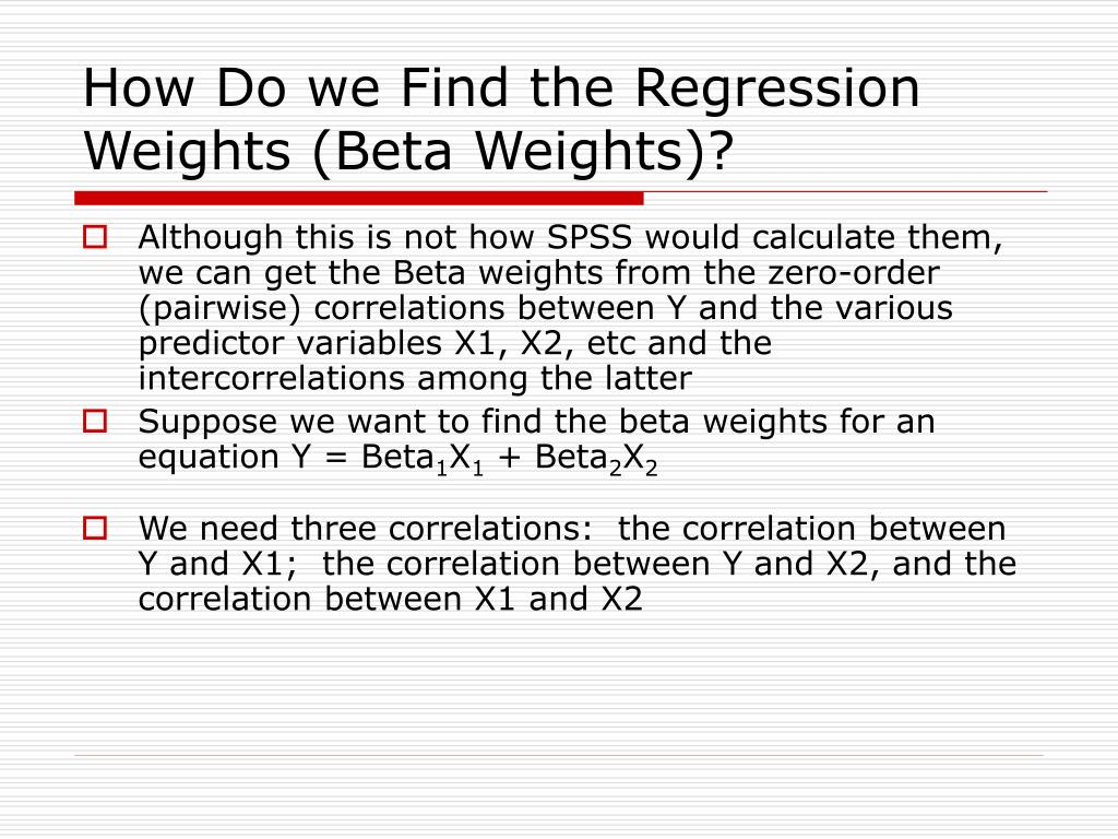 How Do we Find the Regression Weights (Beta Weights)?