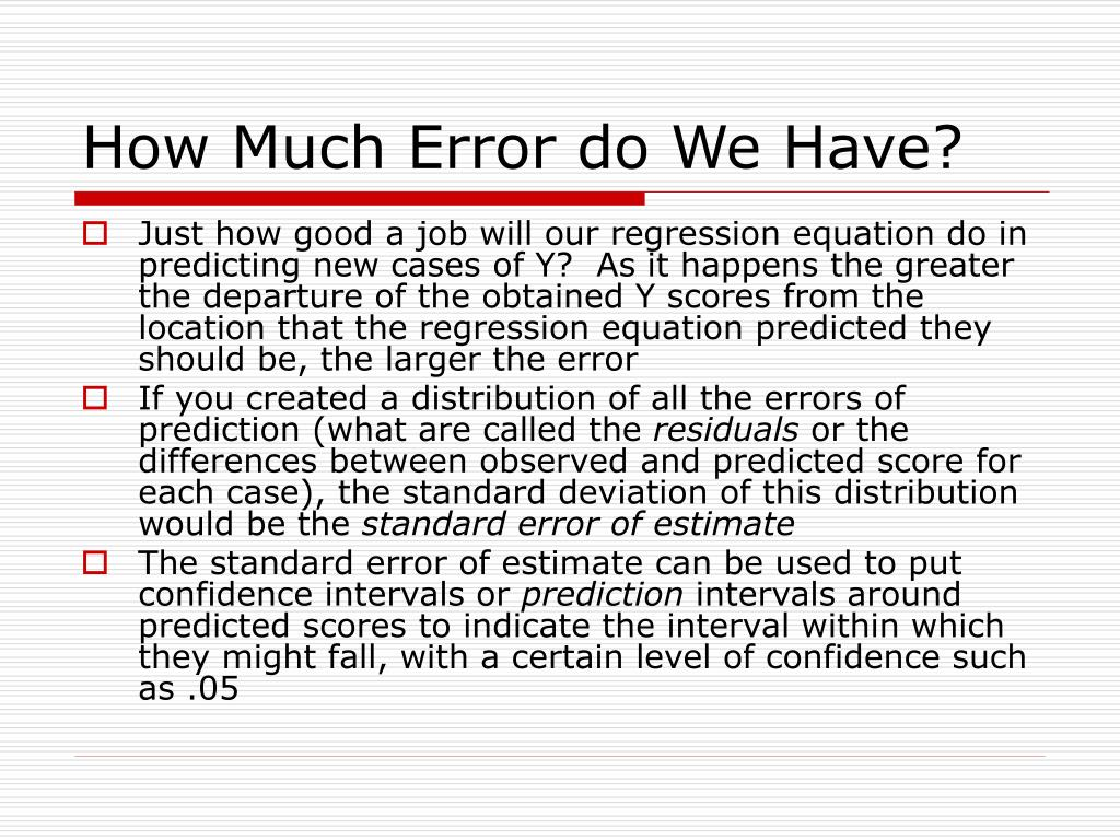 How Much Error do We Have?