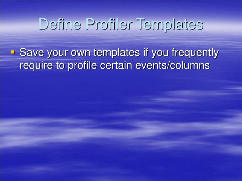 Define Profiler Templates