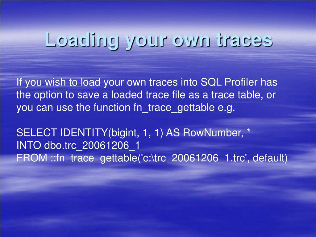 Loading your own traces
