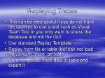 replaying traces