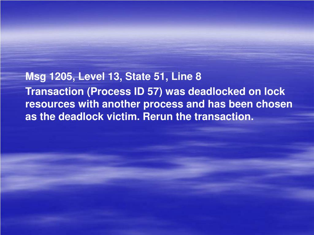 Msg 1205, Level 13, State 51, Line 8