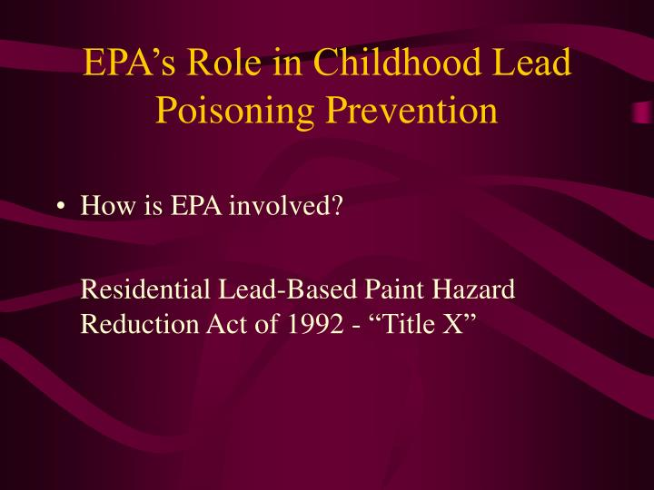 Epa s role in childhood lead poisoning prevention