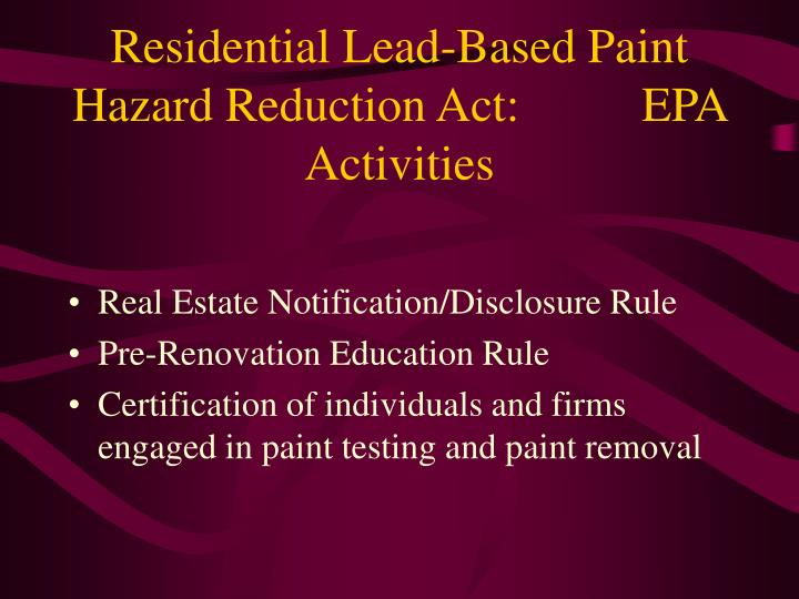 Residential lead based paint hazard reduction act epa activities