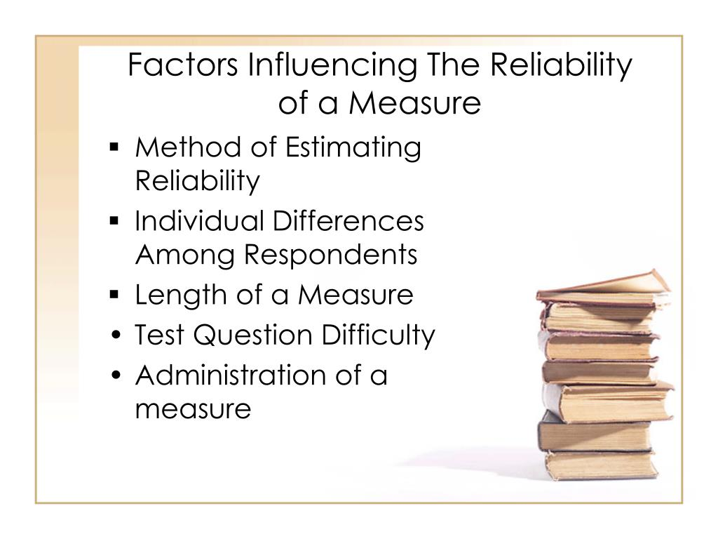 Factors Influencing The Reliability of a Measure