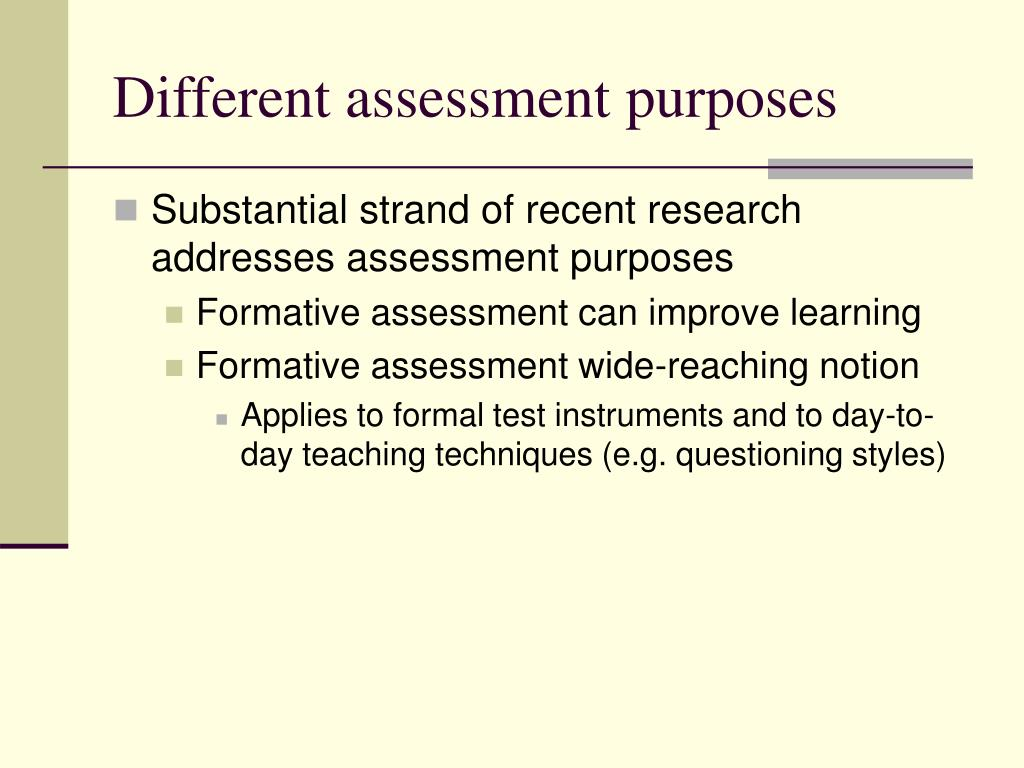 Different assessment purposes