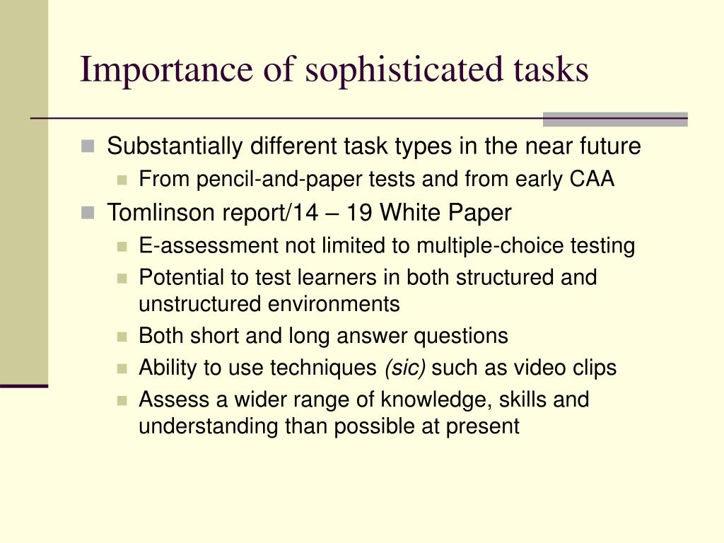 Importance of sophisticated tasks