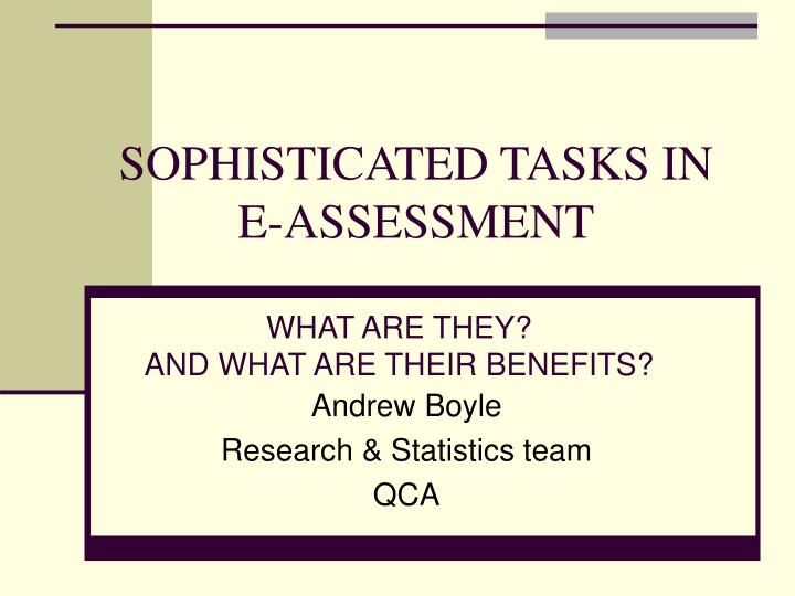 Sophisticated tasks in e assessment l.jpg