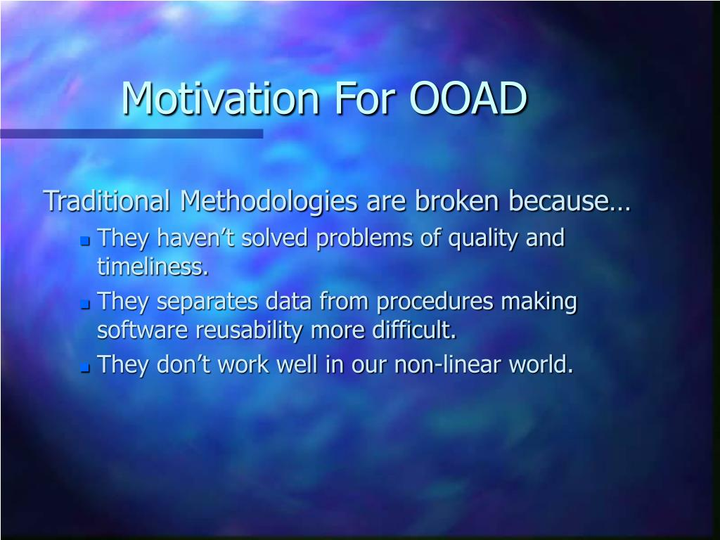 Motivation For OOAD