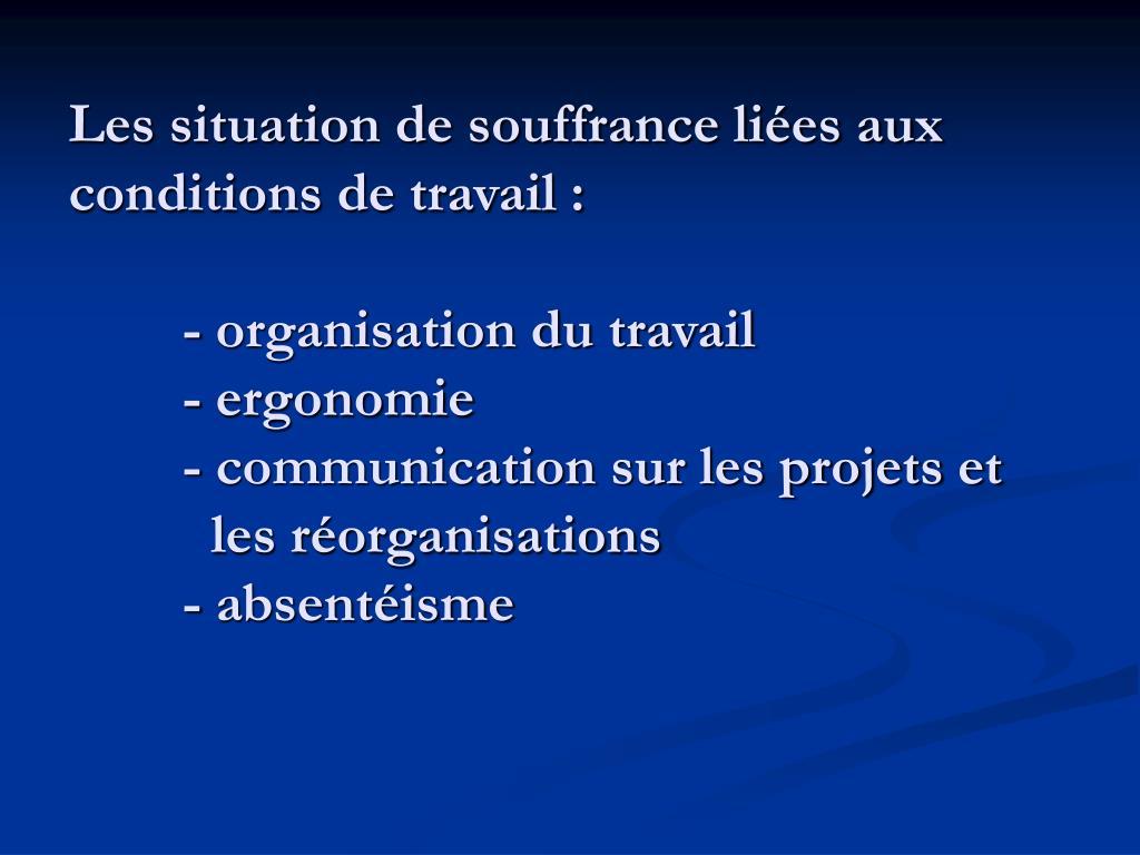 Les situation de souffrance liées aux conditions de travail :