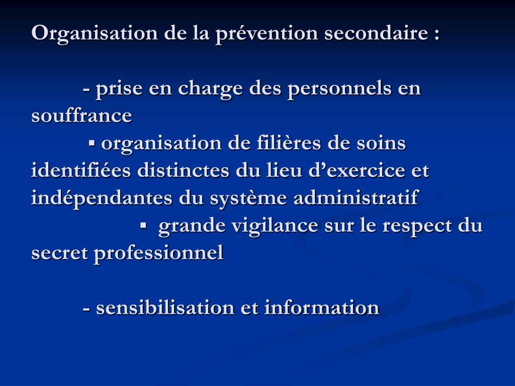 Organisation de la prévention secondaire :