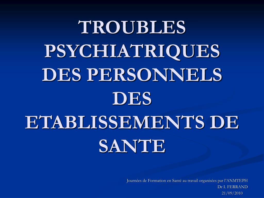troubles psychiatriques des personnels des etablissements de sante