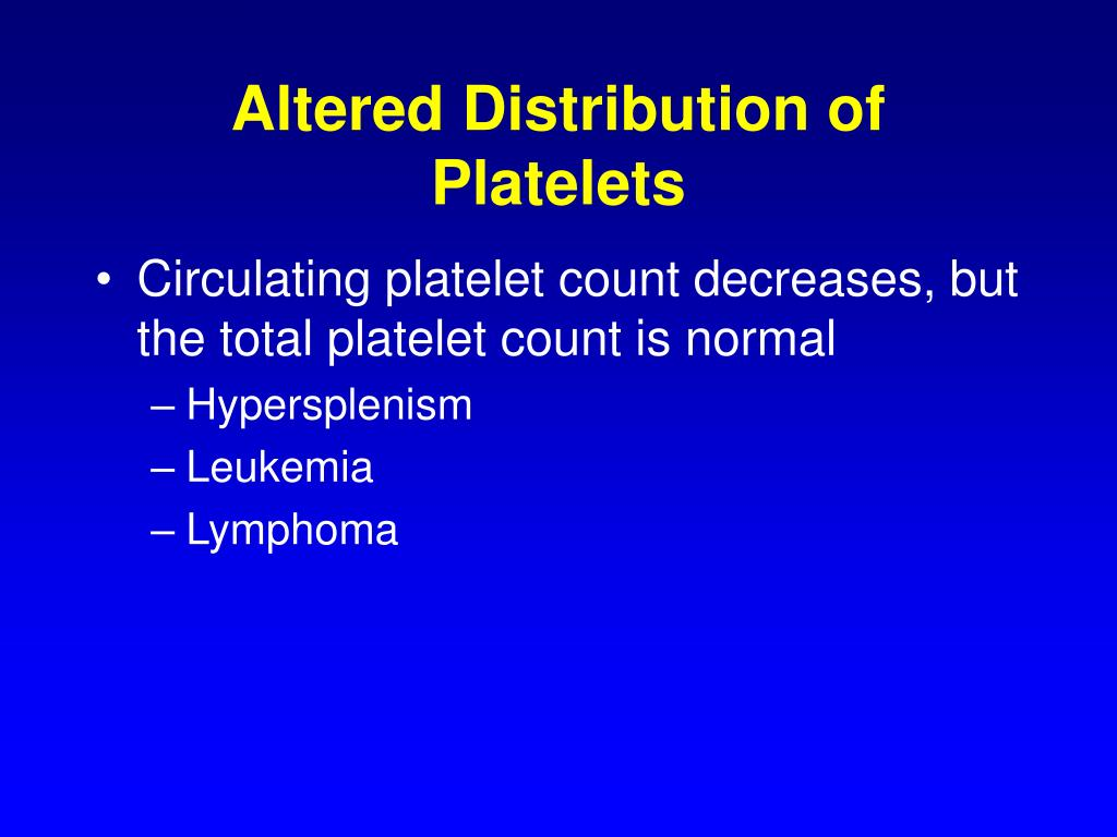 Altered Distribution of Platelets