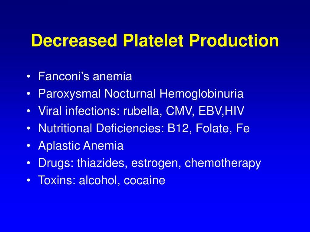 Decreased Platelet Production