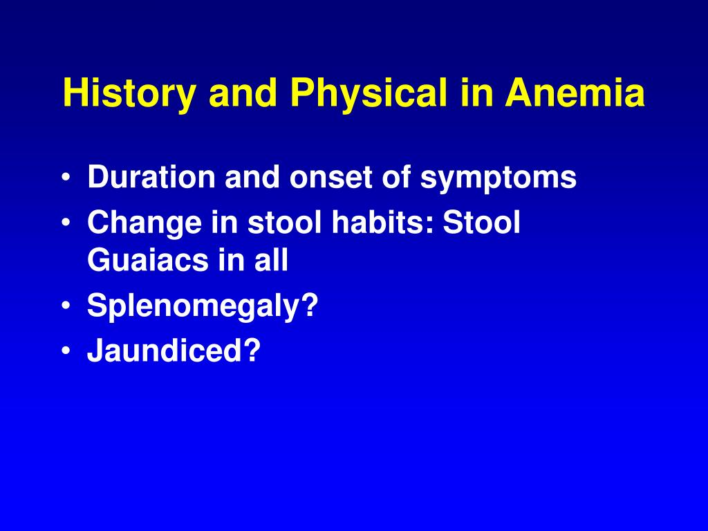 History and Physical in Anemia