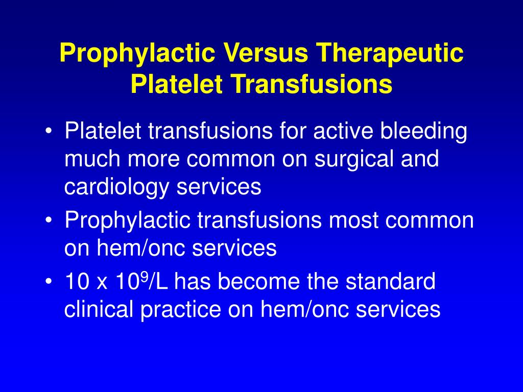 Prophylactic Versus Therapeutic Platelet Transfusions