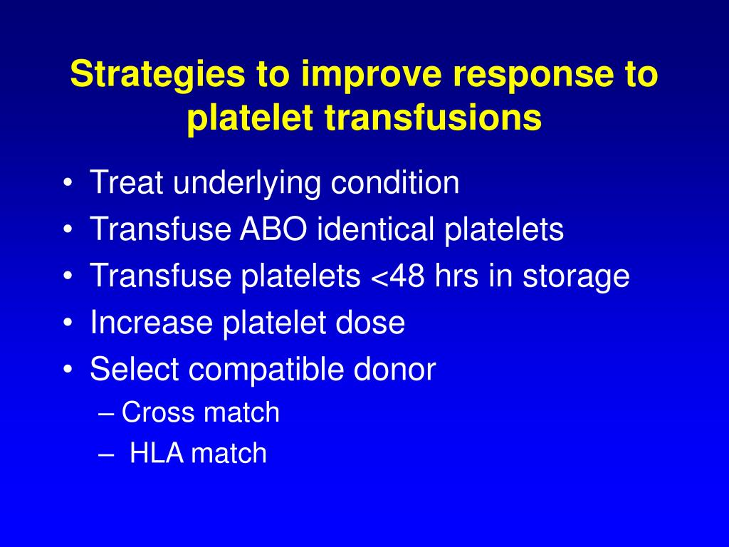 Strategies to improve response to platelet transfusions
