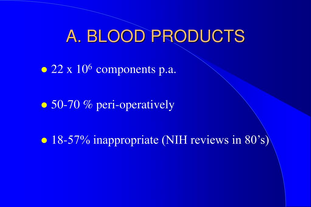 A. BLOOD PRODUCTS