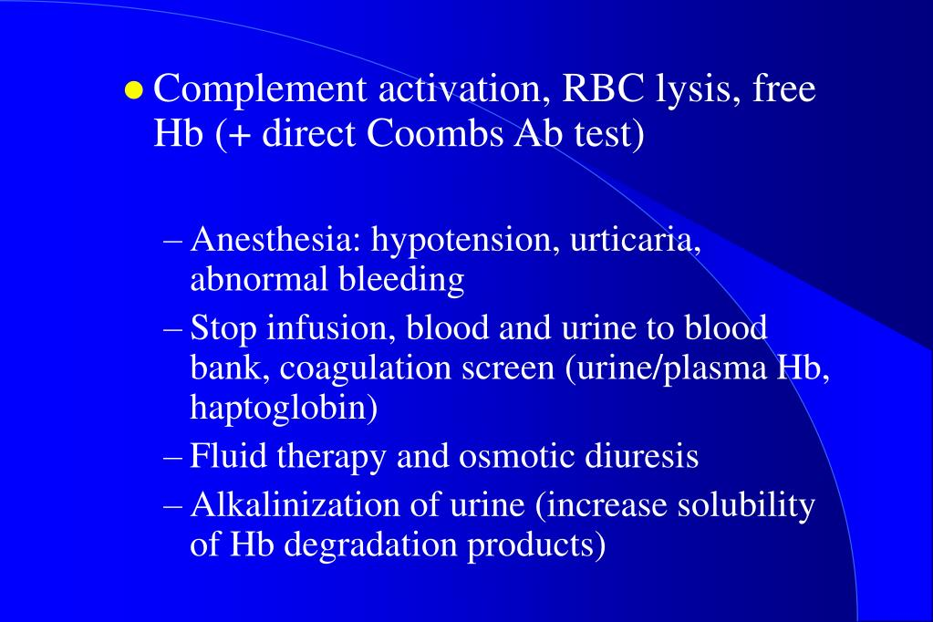 Complement activation, RBC lysis, free Hb (+ direct Coombs Ab test)