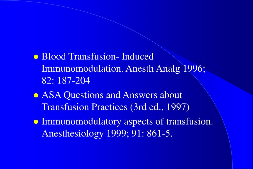 Blood Transfusion- Induced Immunomodulation. Anesth Analg 1996; 82: 187-204