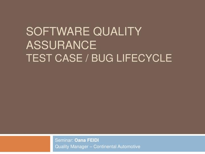 Software quality assurance test case bug lifecycle l.jpg
