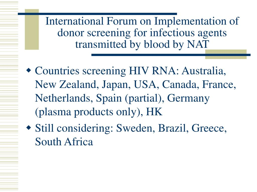 International Forum on Implementation of donor screening for infectious agents transmitted by blood by NAT