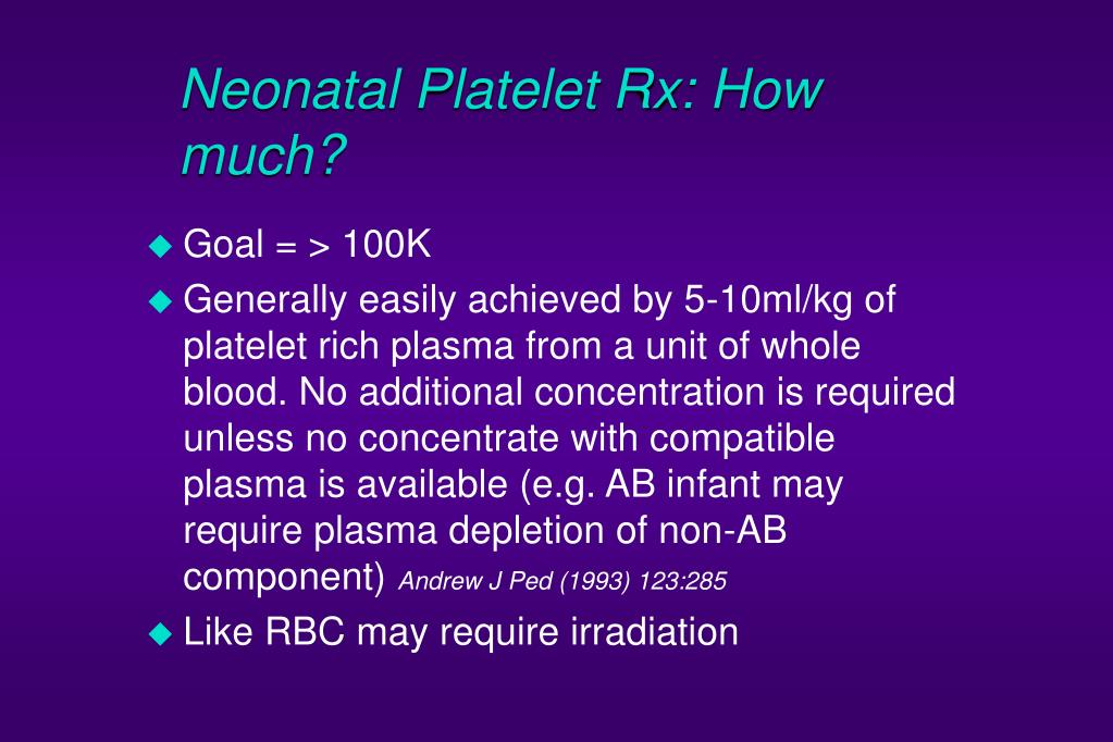 Neonatal Platelet Rx: How much?