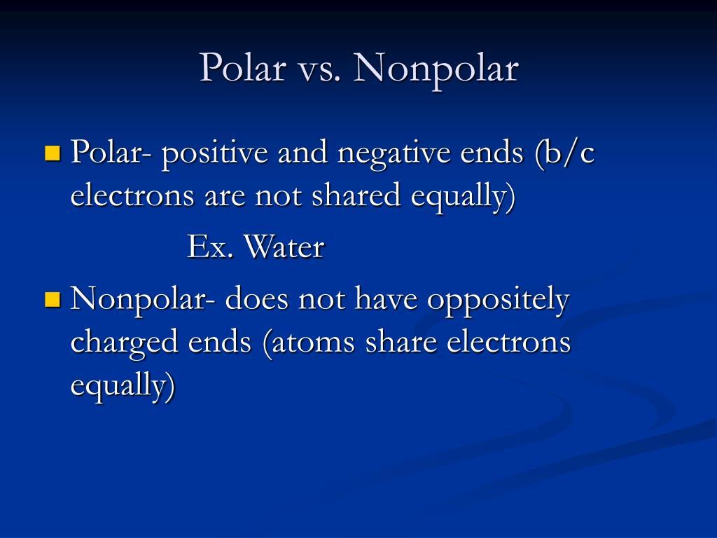 Polar vs. Nonpolar