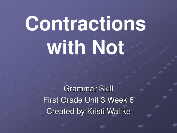 Contractions with Not