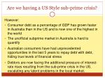 are we having a us style sub prime crisis1