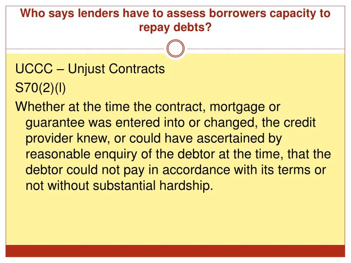 Who says lenders have to assess borrowers capacity to repay debts?