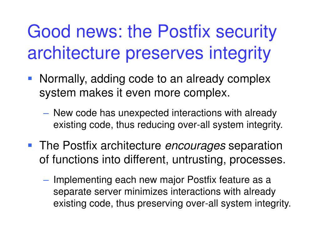 Good news: the Postfix security architecture preserves integrity