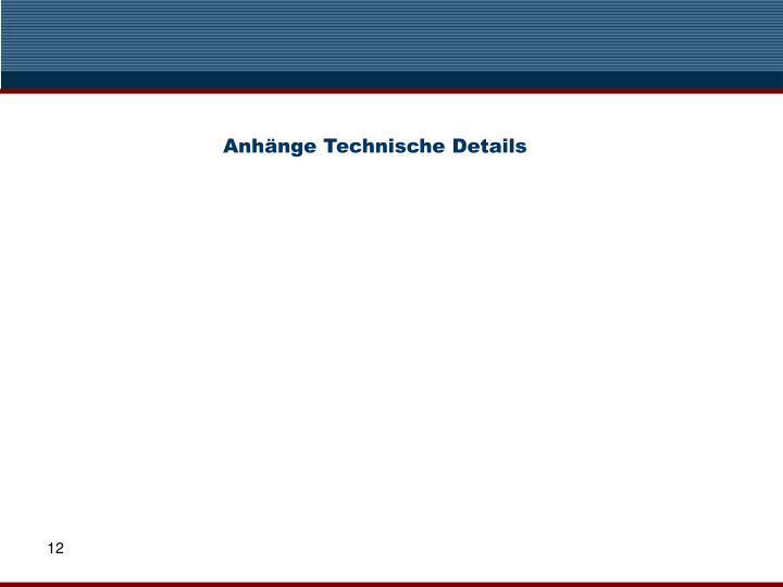 Anhänge Technische Details