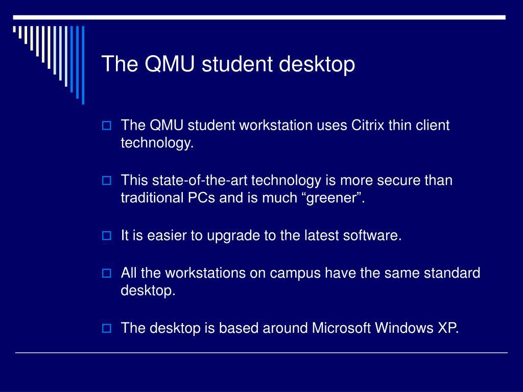 The QMU student desktop