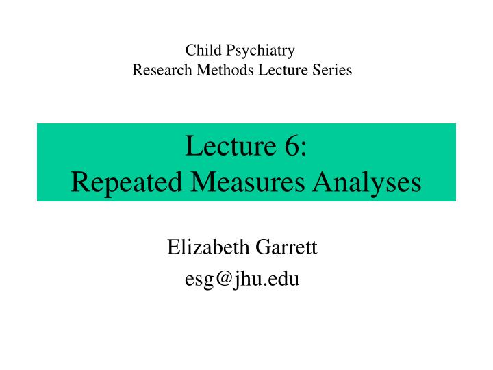 Lecture 6 repeated measures analyses