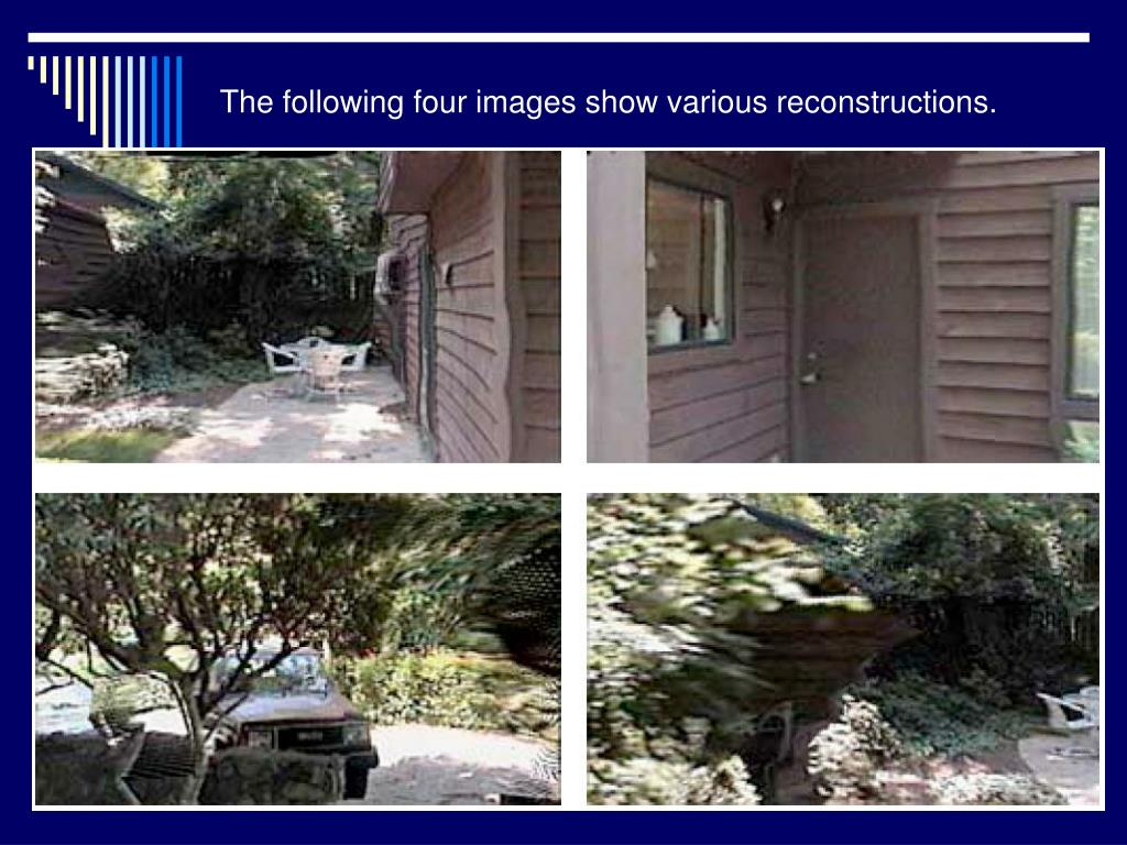 The following four images show various reconstructions.