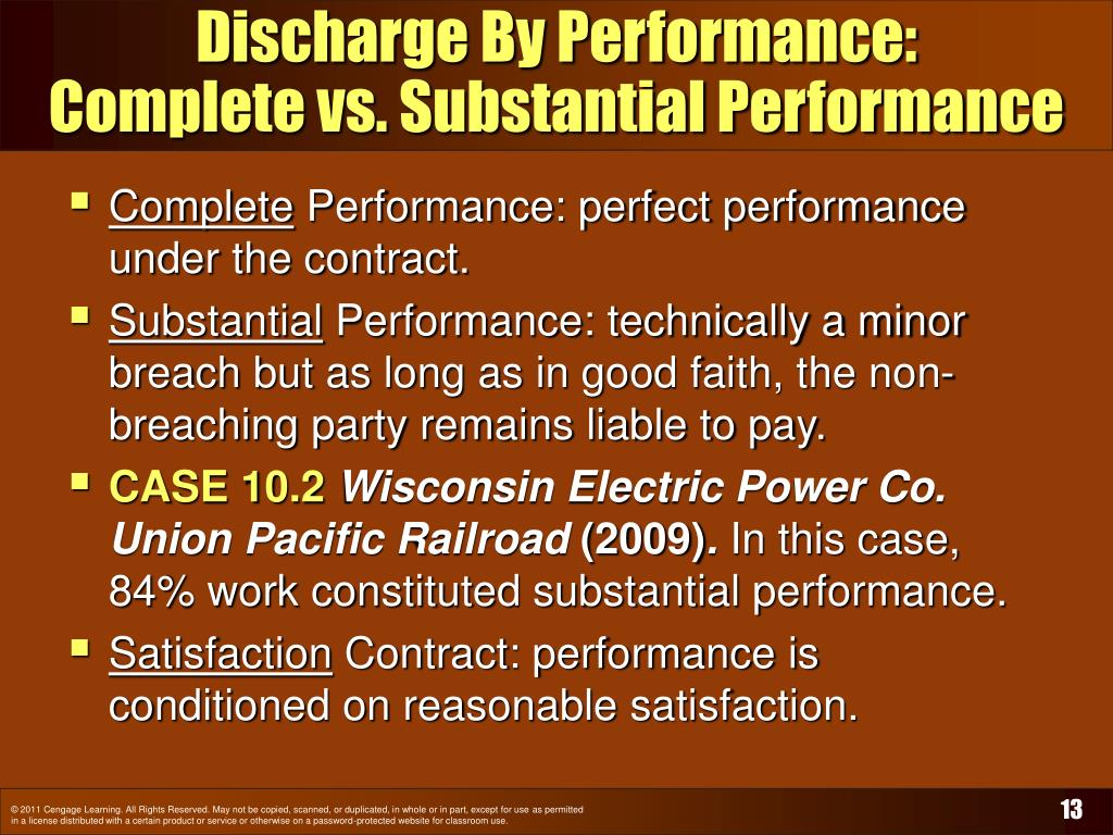 substantial performance and inferior performance breach Substantial performance is a term used in contract law to refer to a degree of  performance of a contract which isn't full and complete performance, but is so.