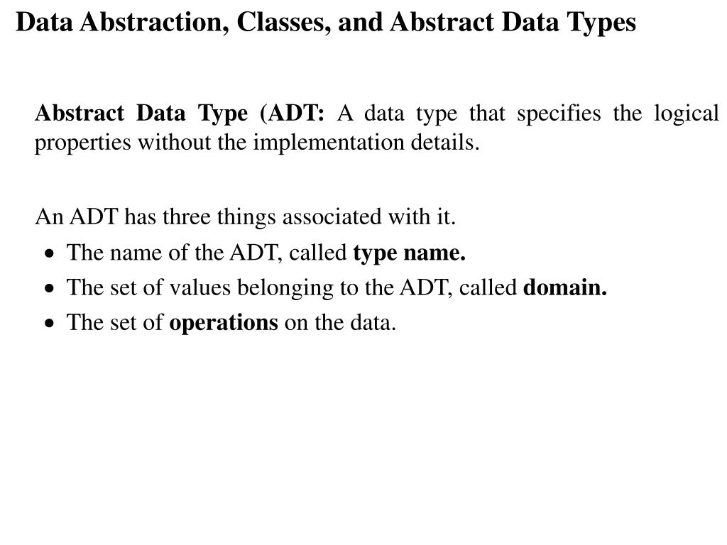 Data Abstraction, Classes, and Abstract Data Types