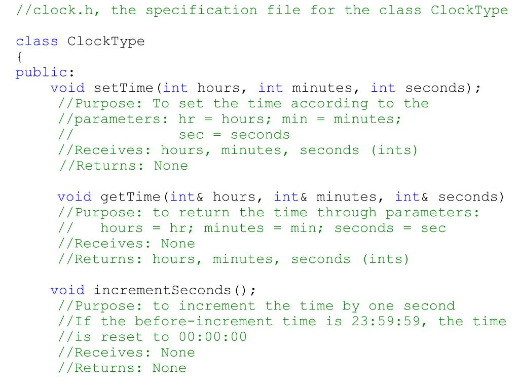 //clock.h, the specification file for the class ClockType