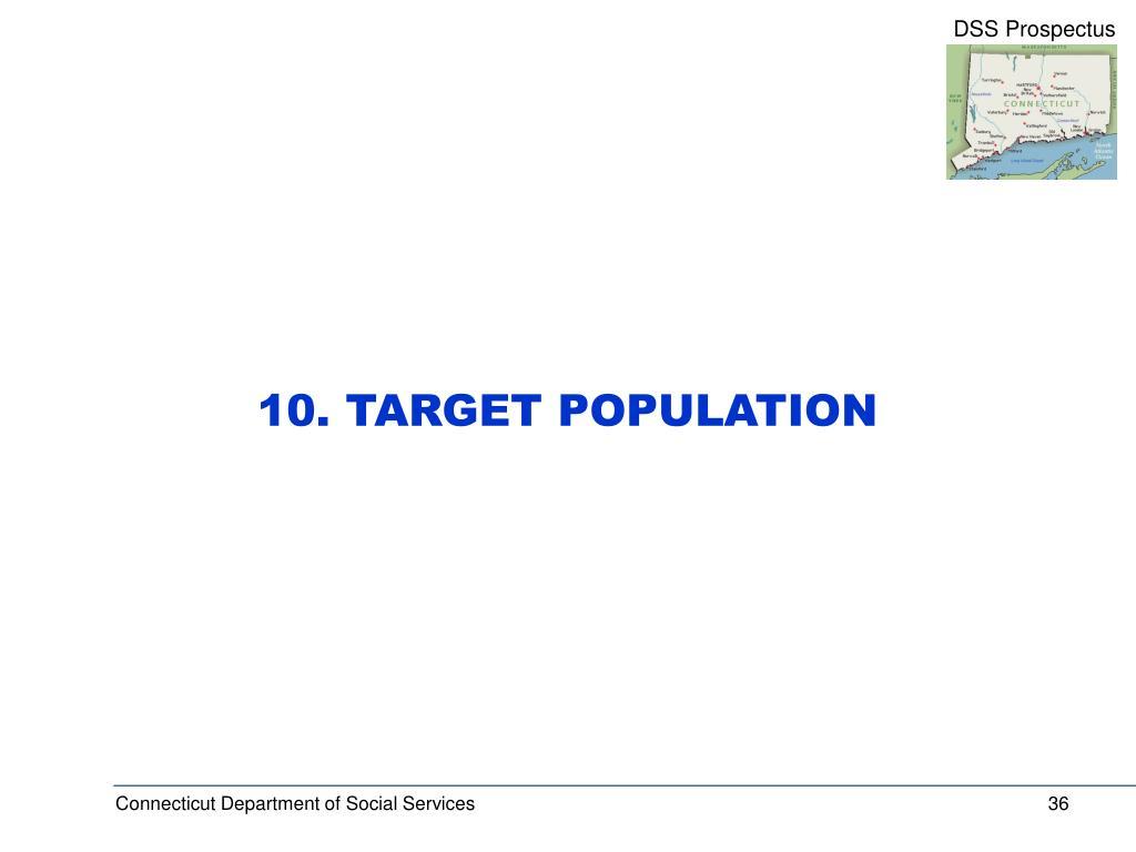 10. TARGET POPULATION